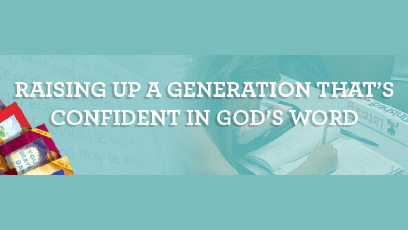 Raising Up A Generation That's Confident in God's Word