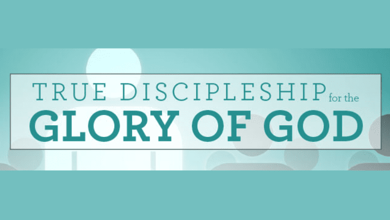 True Discipleship for the Glory of God