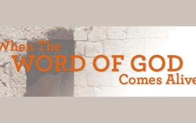When the Word of God Comes Alive