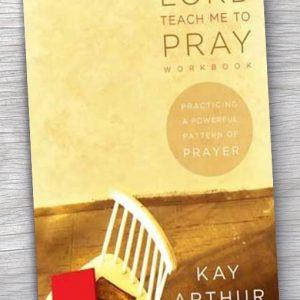 Lord, Teach Me To Pray Lifeway