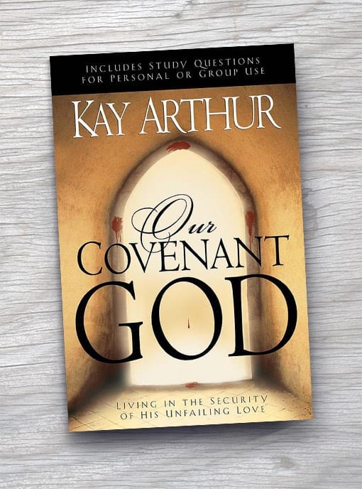 Our Covenant God: Living In The Security Of His Unfailing Love