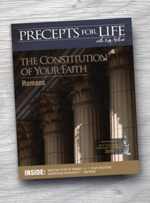 Precepts for Life The Constitution Of Your Faith: Romans